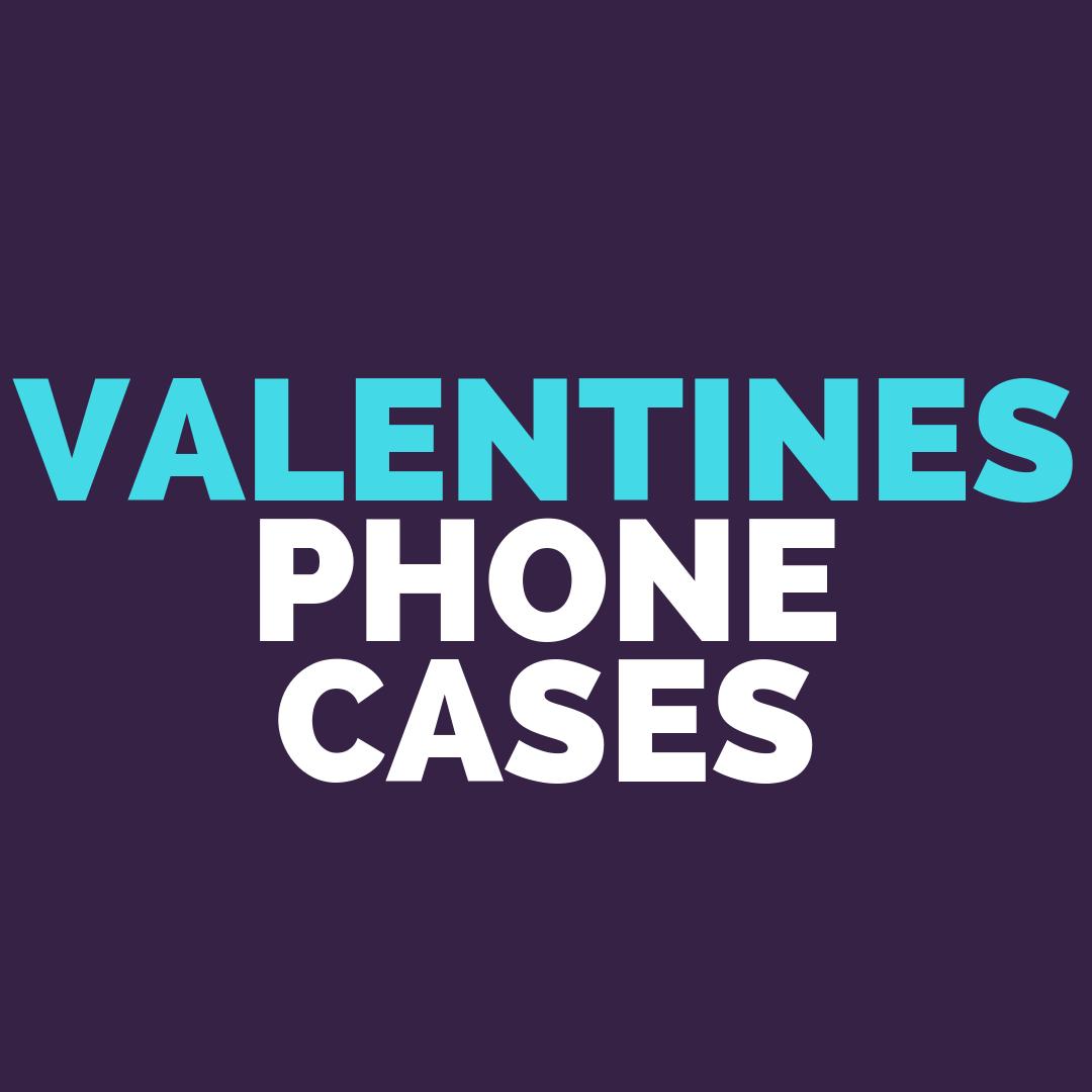 Valentines Phone Cases
